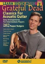 Jeffrey Pepper Rodgers: Learn Seven More Grateful Dead Classics For Acoustic Guitar Sheet Music