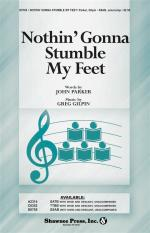 Greg Gilpin/John Parker: Nothin' Gonna Stumble My Feet (SSAB) Sheet Music