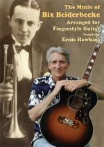 Ernie Hawkins: Music Of Bix Beiderbecke Arranged For Fingerstyle Guitar Sheet Music