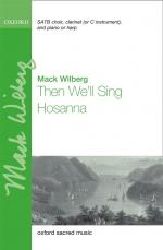Mack Wilberg: Then We'll Sing Hosanna Sheet Music