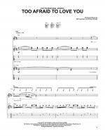 Too Afraid To Love You Sheet Music