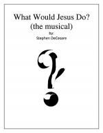 What Would Jesus Do?: the musical (Vocal Selections) Sheet Music