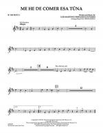 Me He de Comer Esa Tuna - Bb Trumpet 1 Sheet Music